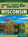 Wisconsin (eBook): Your Car-Camping Guide to Scenic Beauty, the Sounds of Nature, and an Escape from Civilization